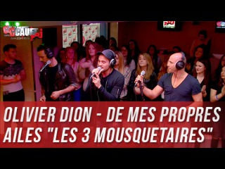 Olivier Dion - De mes propres ailes Les 3 Mousquetaires - C'Cauet sur NRJ