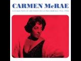 Carmen McRae - Her Finest Decca Recordings 1955-1958 (Not Now Music) Full Album