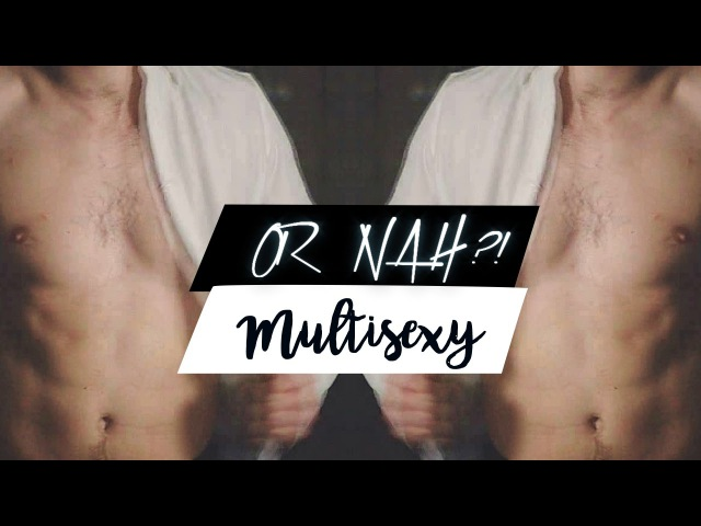 ►Multisexy | Or Nah! [Anna]