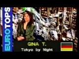 Gina T - Tokyo By Night ( Eurotops )