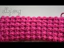 Плотный Рельефный Узор Крючком Moss Crochet Stitch Пошаговый мастер класс