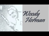 Woody Herman - Four or Five Times