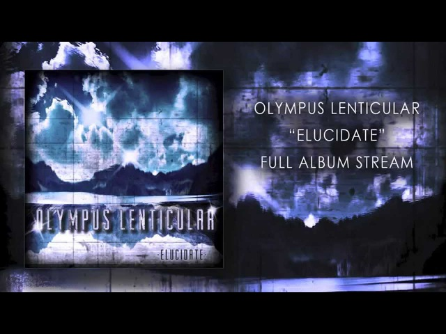 Olympus Lenticular - Elucidate - Full Album Stream (Instrumental Djent)