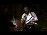 'Ease it ( Paul Chambers ) duet with Vladimir Chernitzin - acoustic bass at Shagal club
