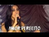 Marina Elali - Amor Perfeito (Ao Vivo DVD Longe ou Perto)