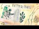 Better Then (Original Life is Strange Inspired Song)