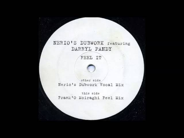 Nerio's Dubwork Feat. Darryl Pandy - Feel It (Nerio's Dubwork Vocal Mix) (1999)