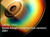 Safri Duo-Samb Adagio (original club version) 2001