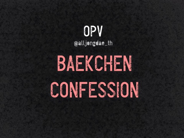 [OPV] BaekChen 백첸 - Confession