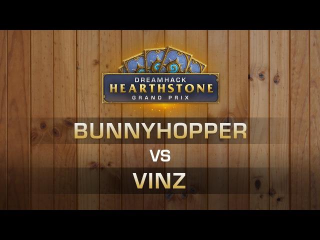 HS - Bunnyhoppor vs Vinz - Round 7 - Hearthstone Grand Prix DreamHack Valencia 2016