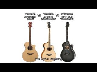 Yamaha APX500II VS Yamaha APX700 VS Takamine NPT-110 Sound Review Part 1 (fingering)