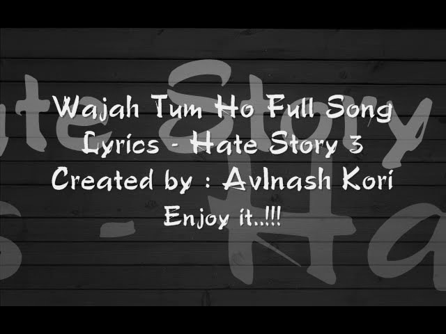 Wajah Tum Ho Full Song Lyrics - Hate Story 3