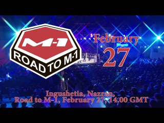 Road to M-1: Ingushetia, February 27, FREE online on M1Global.tv