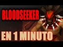 Bloodseeker en 1 Minuto / Guia Dota 2