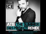 Atb  The Summer (D&ampS Project Remix)