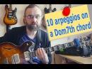 10 Arpeggios over a Dom7th chord