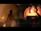 BUDDA LOUNGE -TENDER KISSES - SENSUAL TANTRIC SPA RELAXATION- 3H.EROTIC MUSIC LOUNGE # ❀ ❀