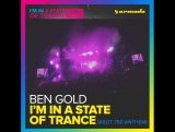 Ben Gold - I`m in A State of Trance (A State of Trance 750 Anthem)