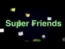 Интро для Super Friends (Юрий Чикмарёв)