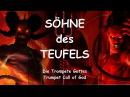 SÖHNE DES TEUFELS ❤️ DIE TROMPETE GOTTES