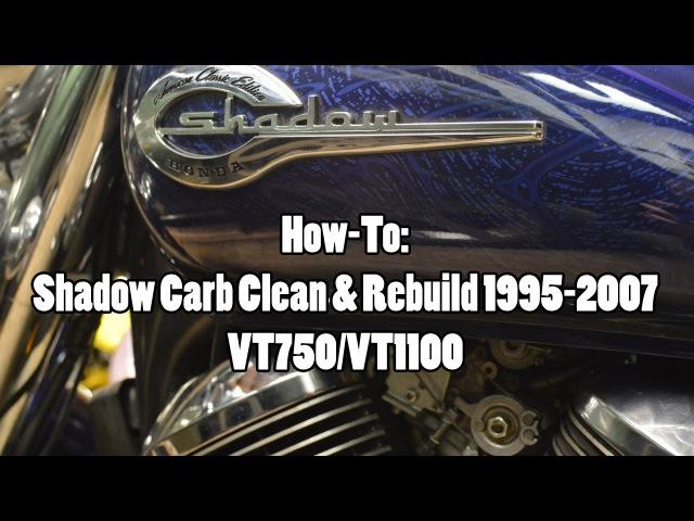 How-To Honda Shadow VT750VT1100 Carb Clean Rebuild 1995-2007