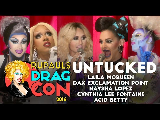 Untucked Season 8: Acid, Cynthia, Laila, Dax and Naysha from RuPaul's DragCon 2016!