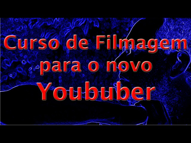 Curso de Filmagem para o novo Youtuber Piloto 1