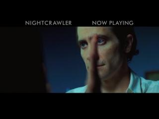 Стрингер/Nightcrawler (2013) ТВ-ролик №6