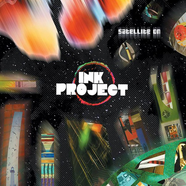 Ink Project - Satellite On (2016)