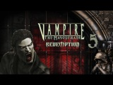 Vampire the Masquerade - Redemption #5