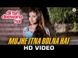 Mujhe Itna Bolna Hai - Dil Toh Deewana Hai | Raj Babbar, Zeenat Aman, Haider Khan & Sada | Richa Sharma