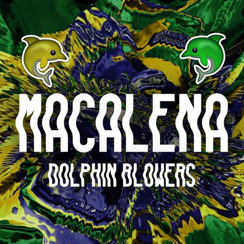 Dolphin Blowers - Macalena (Original Mix)