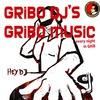 Gribo Dj's Gribo music @ GriboedovClub