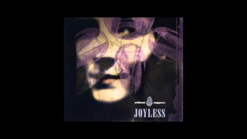 Joyless - Without Support (Full Album)