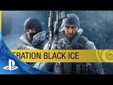 Tom Clancys Rainbow Six Siege DLC - Operation Black Ice Trailer  P S4