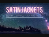 Satin Jackets - Mix for PB&ampJ
