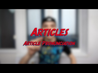 Articles - Article Pronunciation - Learn English online free video lessons