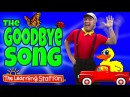 Brain Breaks ♫ Action Songs for Children ♫ Goodbye Song ♫ Kids Songs by The Learning Station