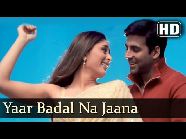 Yaar Badal Na Jaana   Talaash [The Hunt Begins] Songs   Akshay Kumar   Kareena Kapoor   Filmigaane