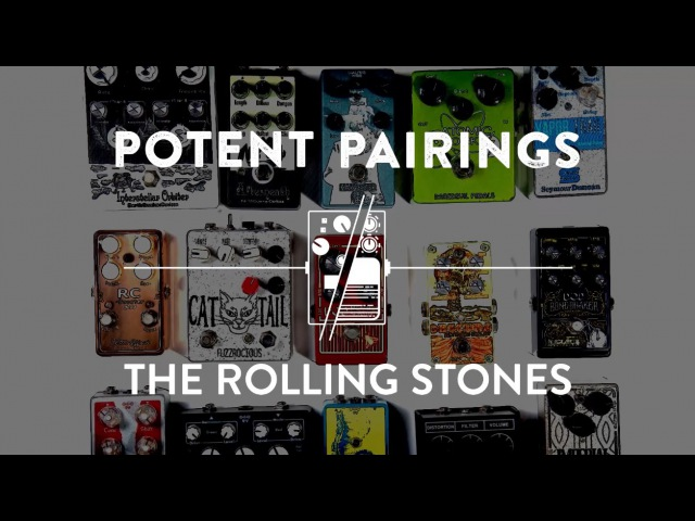 How To Sound Like The Rolling Stones Using Guitar Pedals | Potent Pairings