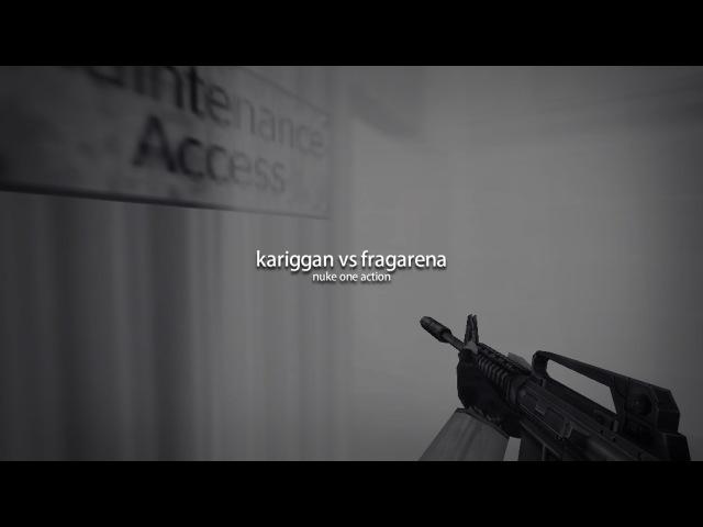 Kariggan vs fragarena [1.6clip]