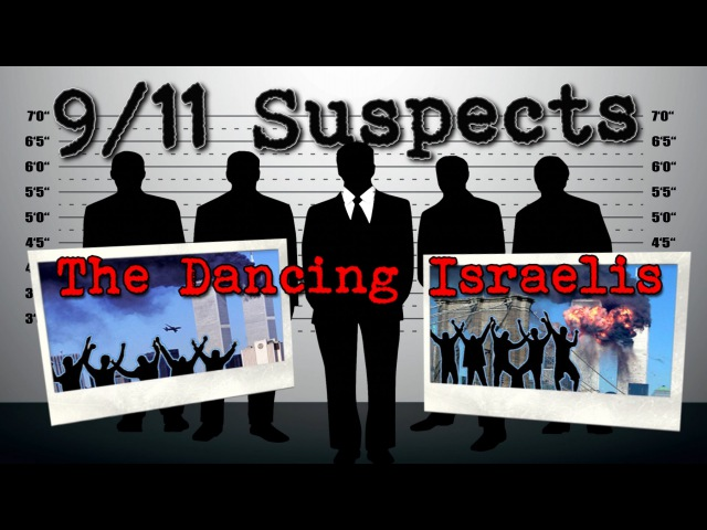 9 11 Suspects The Dancing Israelis Racist Israeli Jews dropped the buildings on 911