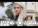 Hands To Myself - Selena Gomez - Cover by Macy Kate