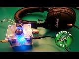 Electronic DIY - Ламповый усилитель на 6Ж1П