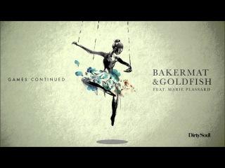 Bakermat & Goldfish feat. Marie Plassard - Games Continued