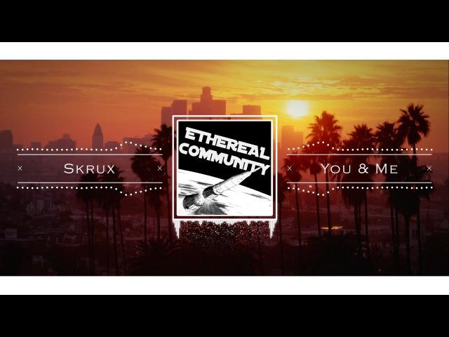 Skrux - You Me