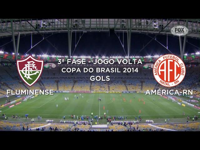 Gols - Fluminense-RJ 2 x 5 América-RN - Copa do Brasil 2014 - 13/08/2014