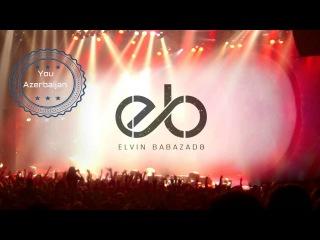 Elvin Babazade - Elini Ver Mene (2016) #YouAzerbaijan