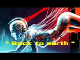 Spacesynth _ Trance _ Cyborg - _ Back to earth _