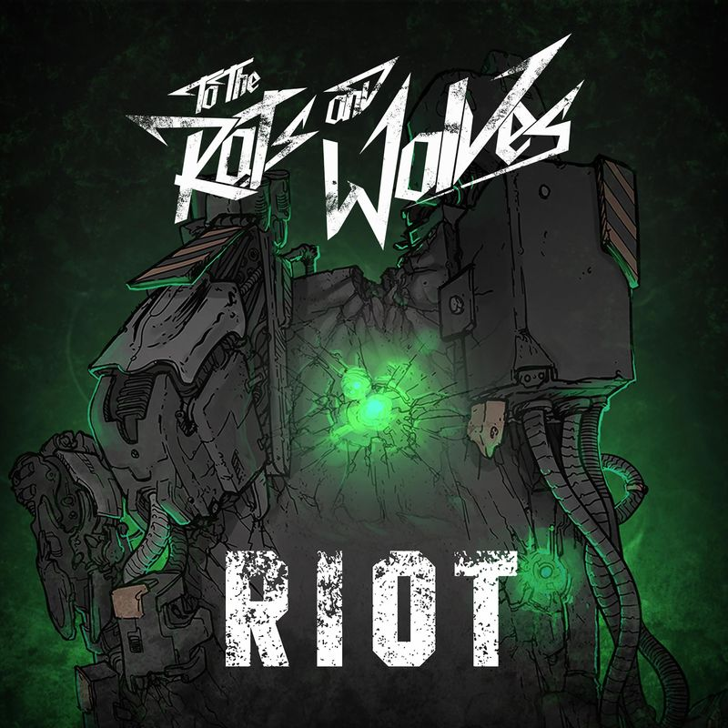 To the Rats and Wolves - Riot [single] (2016)